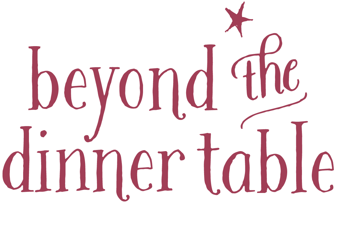 Beyond the Dinner Table