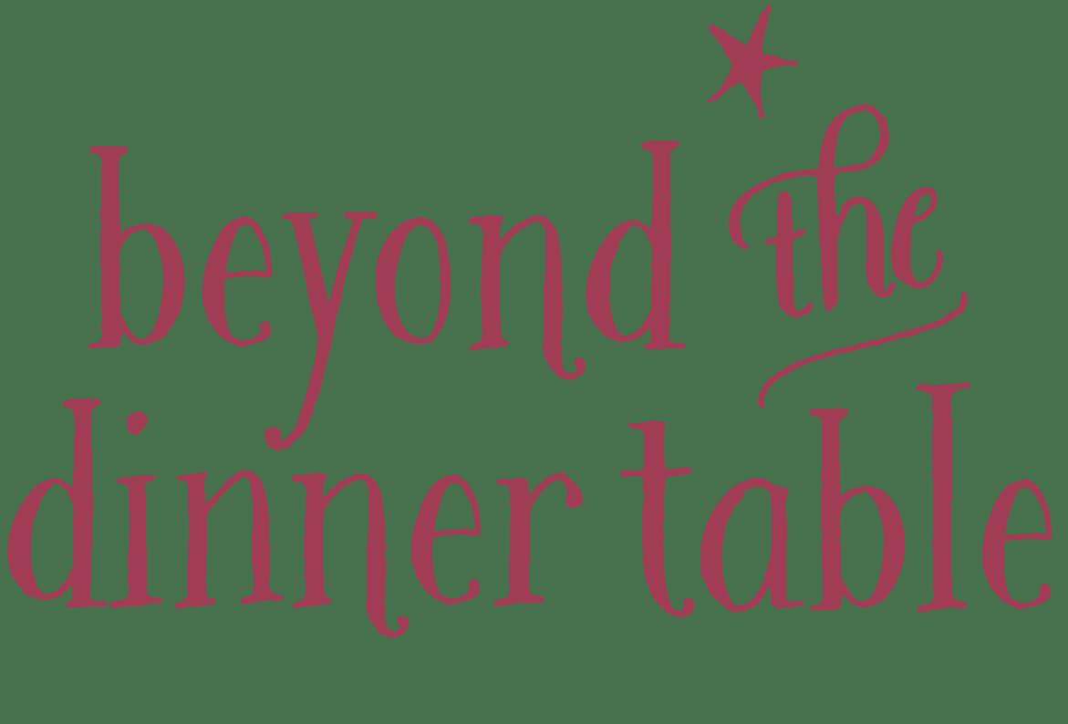 Beyond the Dinner Table